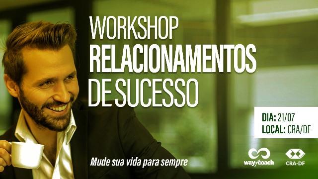 Workshop Relacionamentos de Sucesso acontece na segunda quinzena de julho